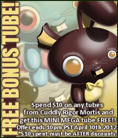 Cuddly Rigor Mortis Bonus Tube March/April 2012