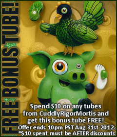Cuddly Rigor Mortis Bonus Tube August 2012