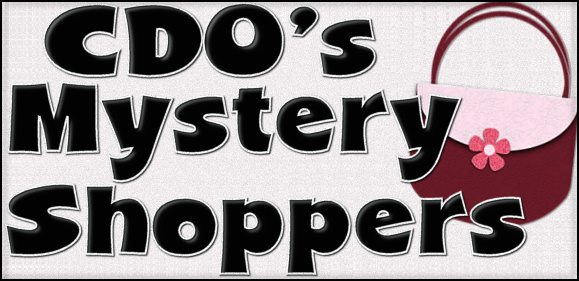 CDO's Mystery Shoppers!!