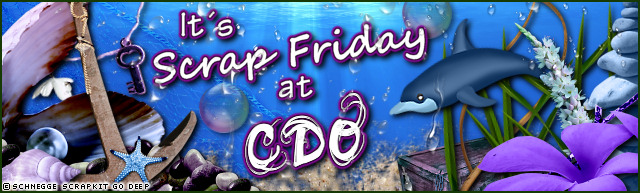 It's CDO'S Scrap Friday - Yay!!!