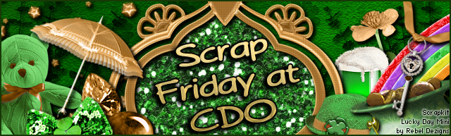 It's Scrap Friday At CDO!